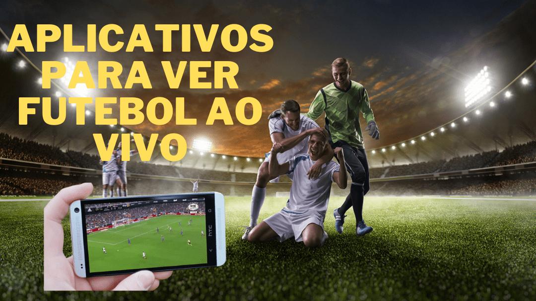 Aplicativos para Ver Futebol Ao Vivo (como Baixar)